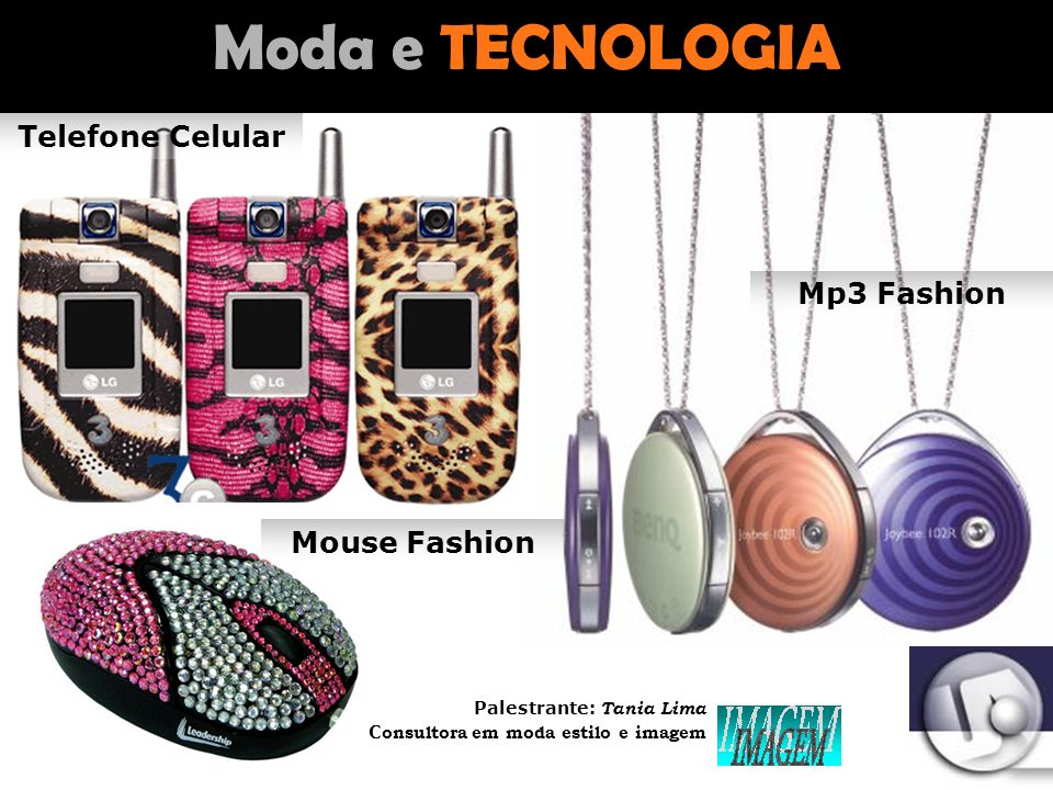 Palestrante: Tania Lima _____________________ C onsultora em moda estilo e imagem Moda com a AUTOMÓVEIS Qualquer ferro velho... Vira uma máquina