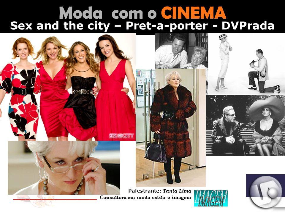 Palestrante: Tania Lima _____________________ C onsultora em moda estilo e imagem Moda com o CINEMA Perpetuação da T-shirt