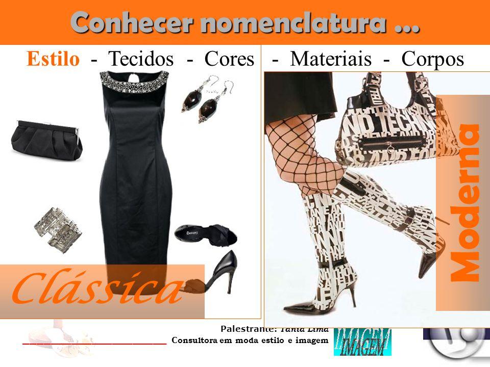 Palestrante: Tania Lima _____________________ C onsultora em moda estilo e imagem Moda com o ILUSIONISMO