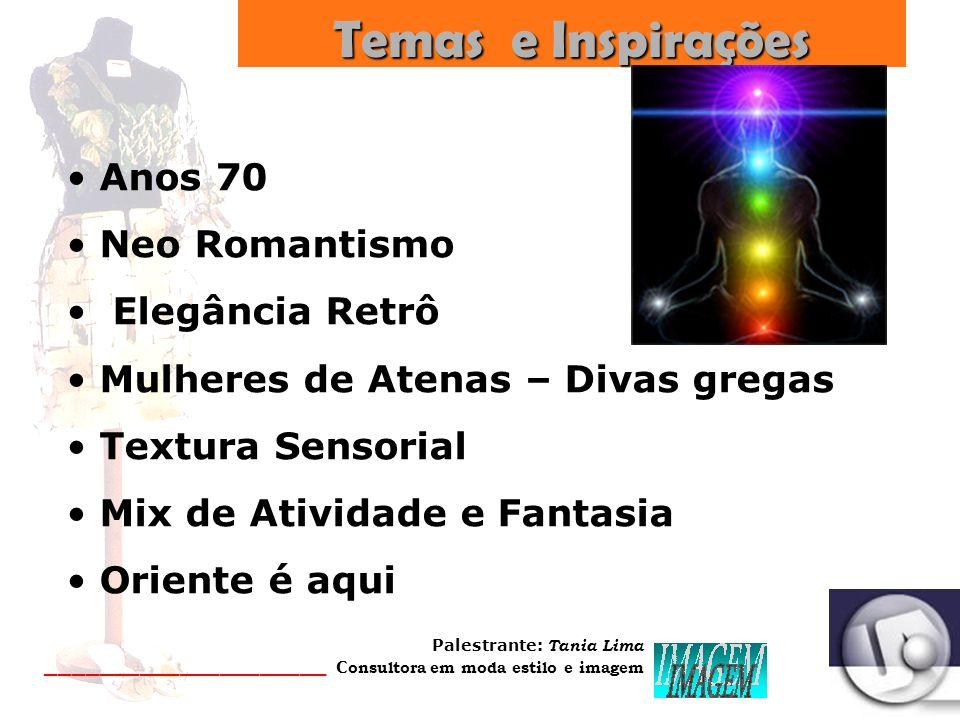 Palestrante: Tania Lima _____________________ C onsultora em moda estilo e imagem Primavera - Verão 20082009 2008 - 2009