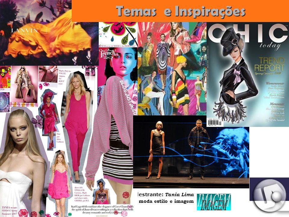 Palestrante: Tania Lima _____________________ C onsultora em moda estilo e imagem Temas e Inspirações