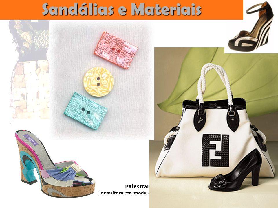 Palestrante: Tania Lima _____________________ C onsultora em moda estilo e imagem Sandálias Sandálias