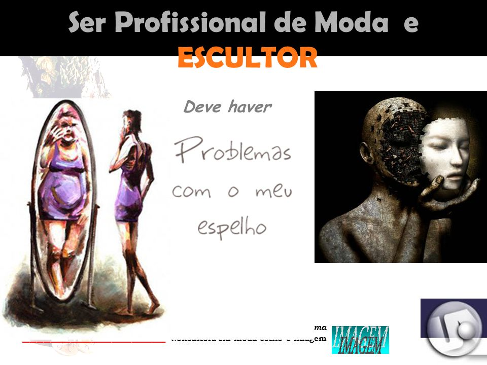 Palestrante: Tania Lima _____________________ C onsultora em moda estilo e imagem Moda e TECNOLOGIA Mp3 Fashion Telefone Celular Mouse Fashion