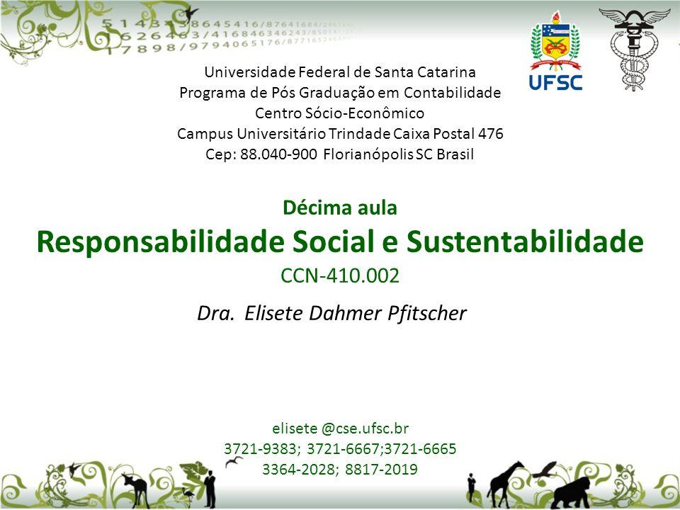 Universidade Federal de Santa Catarina Programa de Pós Graduação em Contabilidade Centro Sócio-Econômico Campus Universitário Trindade Caixa Postal 47