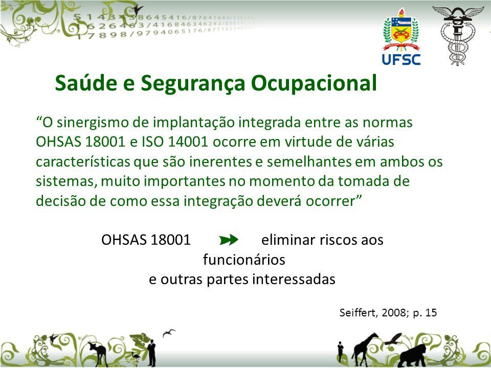 O sinergismo de implantação integrada entre as normas OHSAS 18001 e ISO 14001 ocorre em virtude de várias características que são inerentes e semelhan