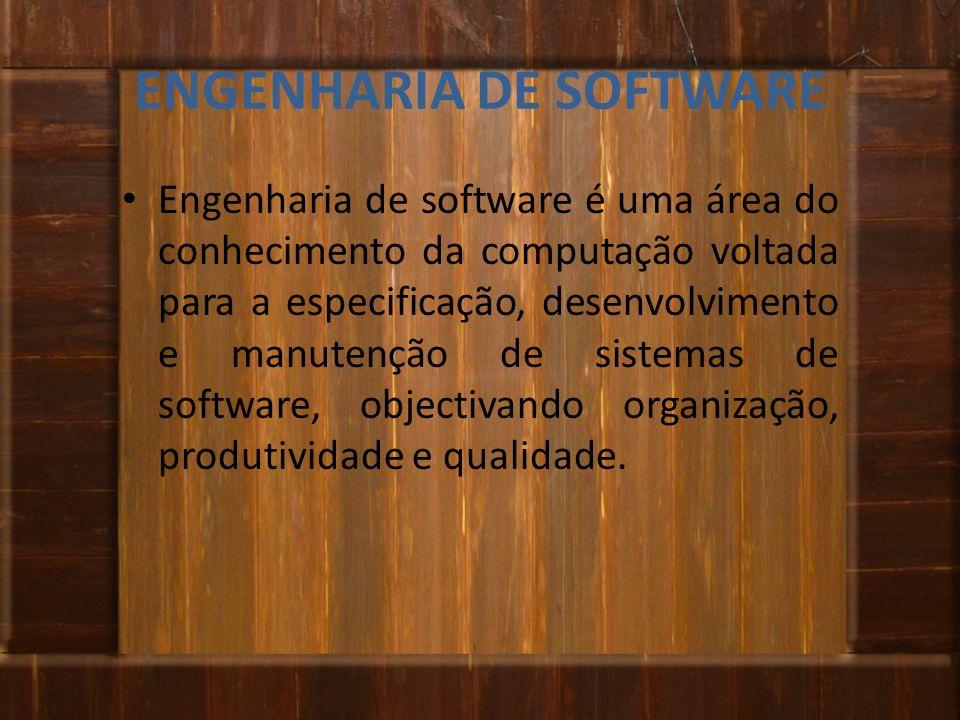 ENGENHARIA DE SOFTWARE Engenharia de software é uma área do conhecimento da computação voltada para a especificação, desenvolvimento e manutenção de s