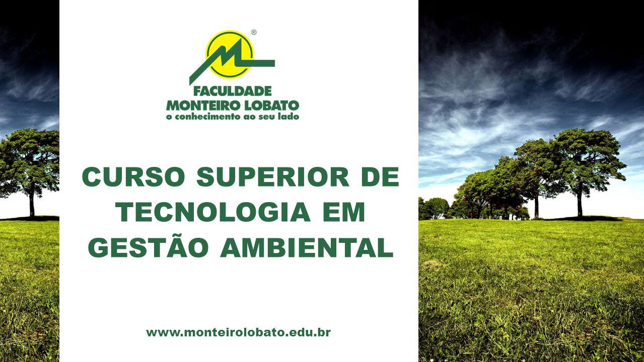www.monteirolobato.edu.br CURSO SUPERIOR DE TECNOLOGIA EM GESTÃO AMBIENTAL