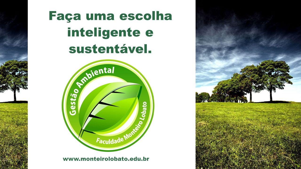 www.monteirolobato.edu.br Faça uma escolha inteligente e sustentável.