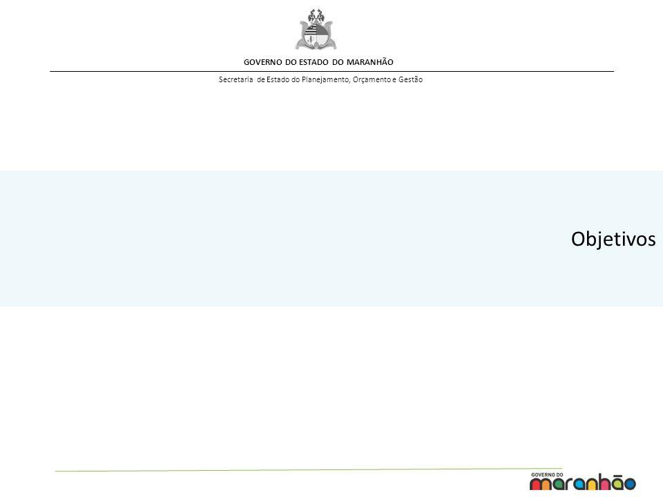 GOVERNO DO ESTADO DO MARANHÃO Secretaria de Estado do Planejamento, Orçamento e Gestão PROPORCIONAR JUSTIÇA SALARIAL DEVOLVER AO SERVIDOR O DIREITO DE SE APOSENTAR RENOVAR O QUADRO DE PESSOAL