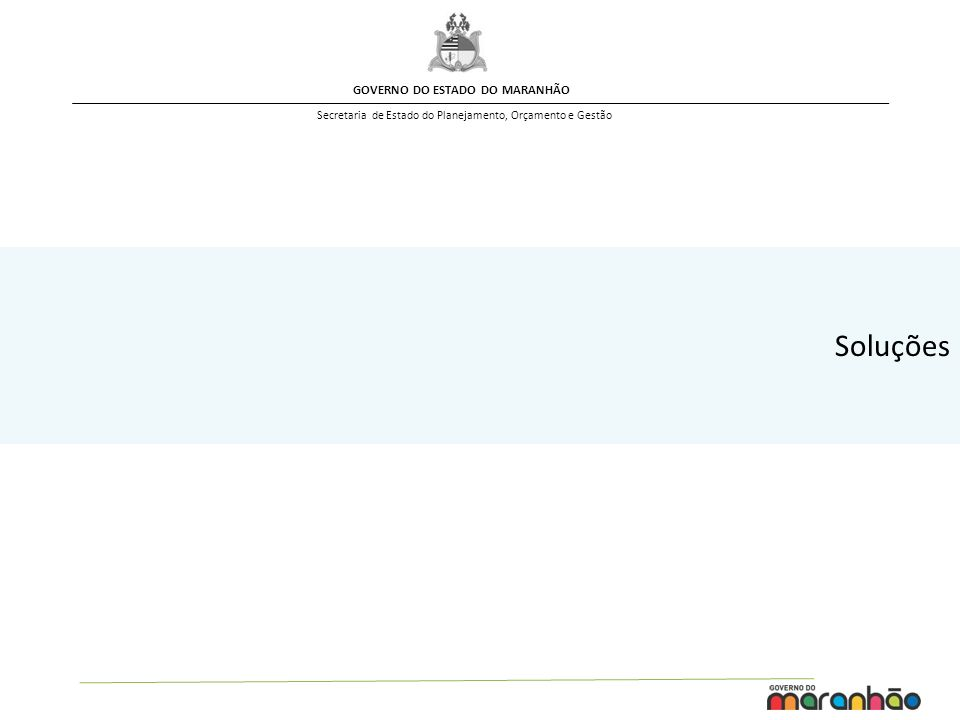 GOVERNO DO ESTADO DO MARANHÃO Secretaria de Estado do Planejamento, Orçamento e Gestão SOLUÇÕES SUBSTITUIÇÃO DAS GRATIFICAÇÕES POR VENCIMENTOS REESTRUTURAÇÃO DOS GRUPOS OCUPACIONAIS SIMPLIFICAÇÃO DAS TABELAS REMUNERATÓRIAS PADRONIZAÇÃO DAS REFERÊNCIAS SALARIAIS PADRONIZAÇÃO DOS CRITÉRIOS PARA O DESENVOLVIMENTO REALIZAÇÃO DE CONCURSO PÚBLICO REVISÃO DOS VENCIMENTOS