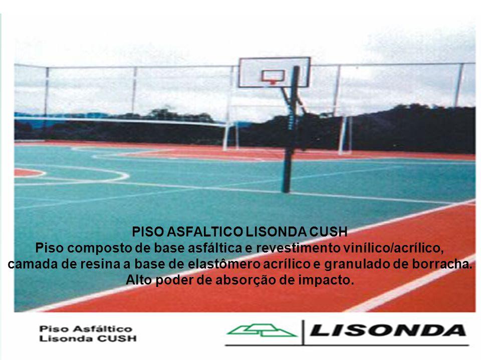 PISO ASFALTICO LISONDA CUSH Piso composto de base asfáltica e revestimento vinílico/acrílico, camada de resina a base de elastômero acrílico e granula