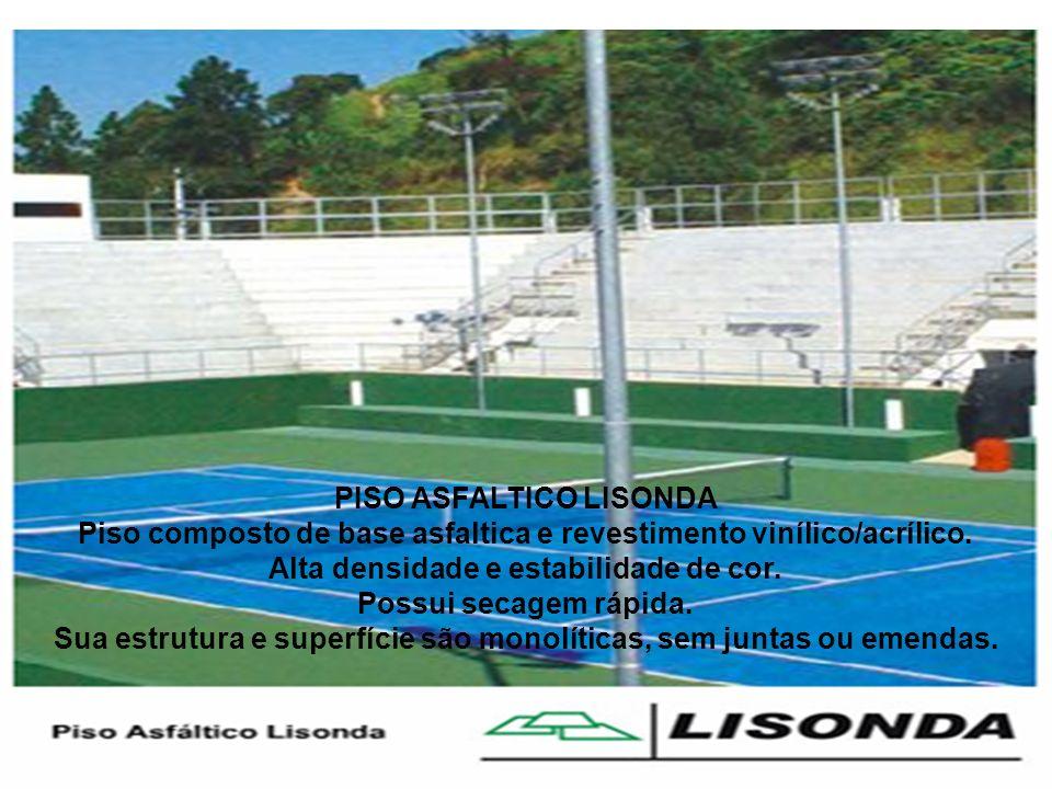 PISO ASFALTICO LISONDA Piso composto de base asfaltica e revestimento vinílico/acrílico. Alta densidade e estabilidade de cor. Possui secagem rápida.