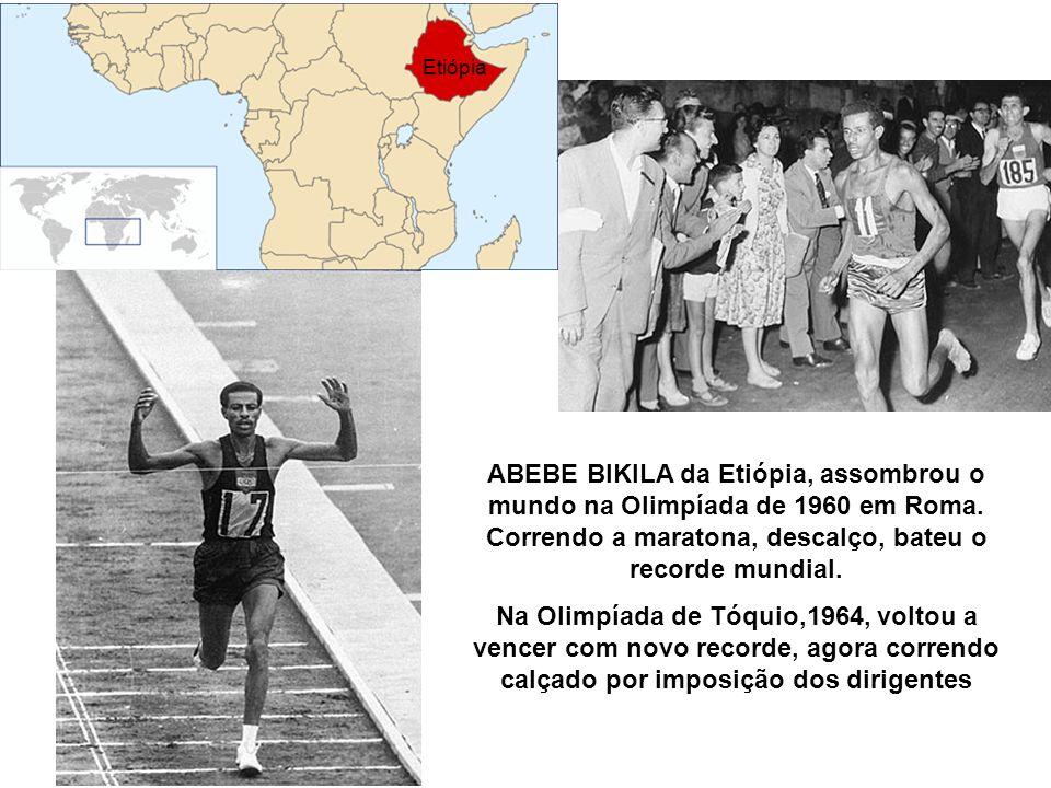 ABEBE BIKILA da Etiópia, assombrou o mundo na Olimpíada de 1960 em Roma. Correndo a maratona, descalço, bateu o recorde mundial. Na Olimpíada de Tóqui