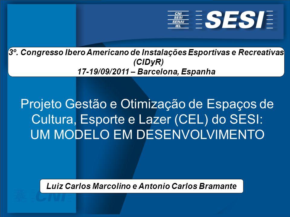 Projeto Gestão e Otimização de Espaços de Cultura, Esporte e Lazer (CEL) do SESI: UM MODELO EM DESENVOLVIMENTO 3º.