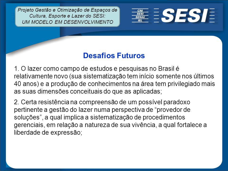 1. O lazer como campo de estudos e pesquisas no Brasil é relativamente novo (sua sistematização tem início somente nos últimos 40 anos) e a produção d