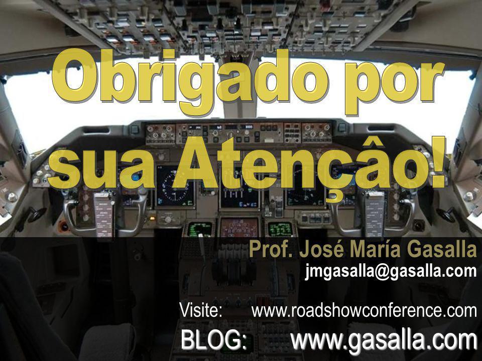 Visite: www.roadshowconference.com BLOG: www.gasalla.com Prof.