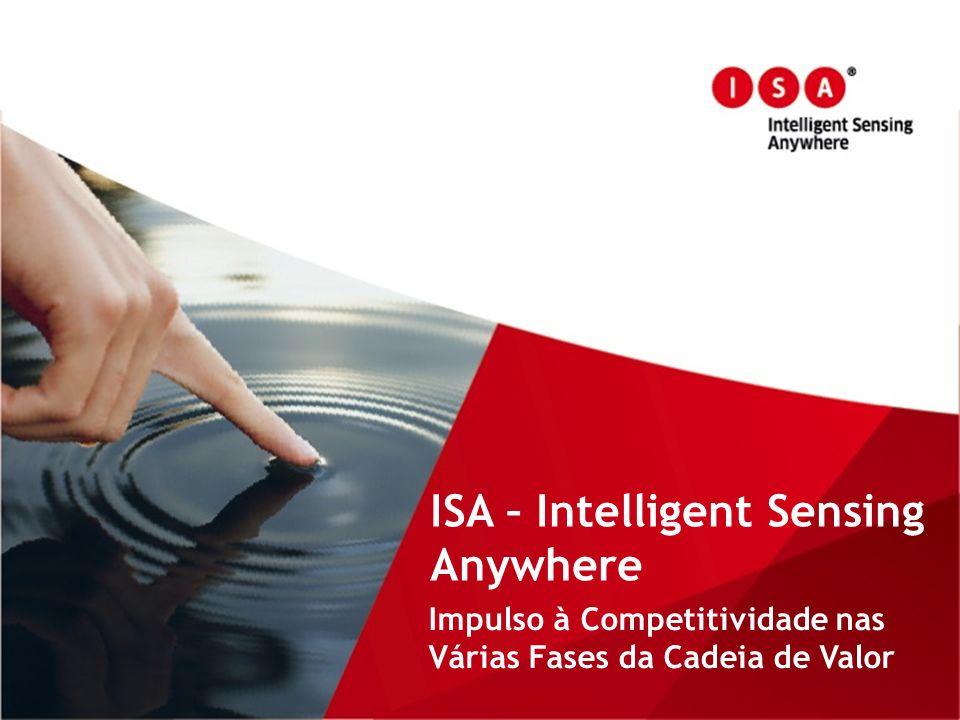 ISA – Intelligent Sensing Anywhere Impulso à Competitividade nas Várias Fases da Cadeia de Valor