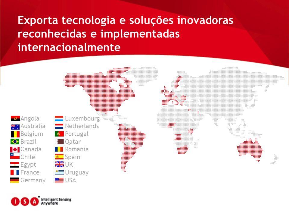 Exporta tecnologia e soluções inovadoras reconhecidas e implementadas internacionalmente Angola Australia Belgium Brazil Canada Chile Egypt France Ger
