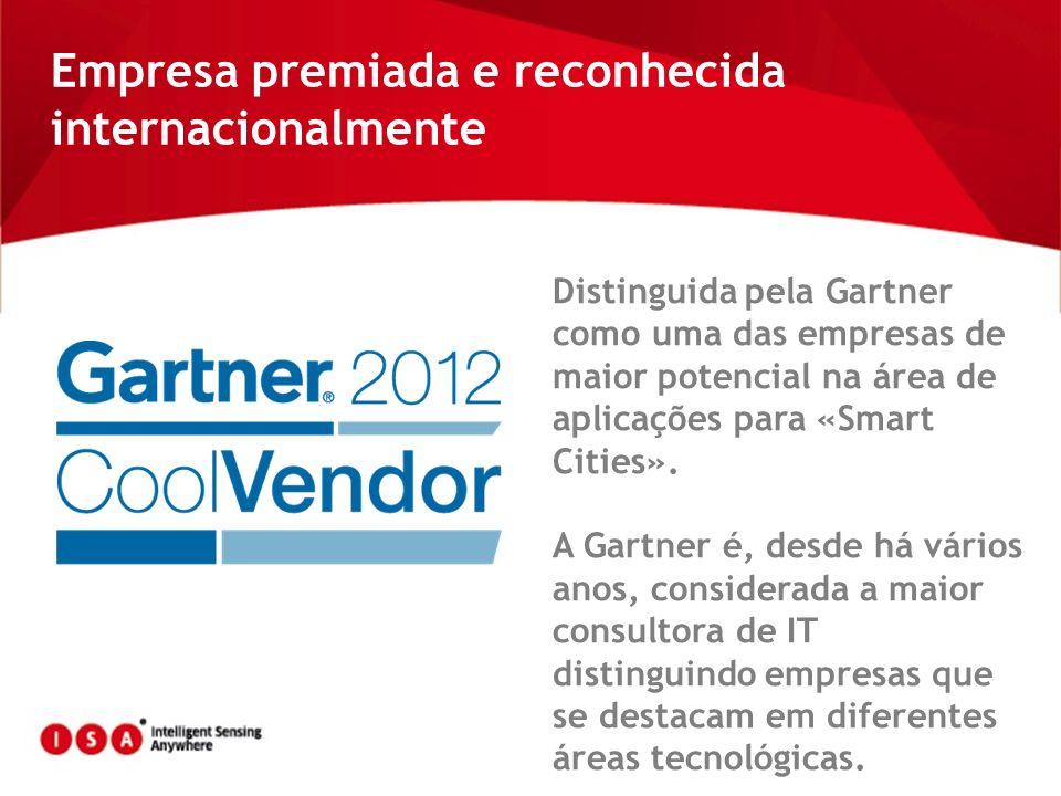 Empresa premiada e reconhecida internacionalmente Distinguida pela Gartner como uma das empresas de maior potencial na área de aplicações para «Smart