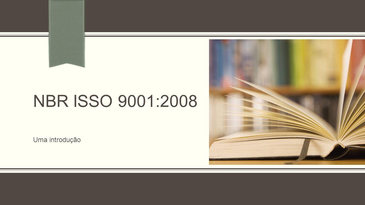 NBR ISO – Objetivos da Gestão da Qualidade como estratégia Por que Gestão da Qualidade.