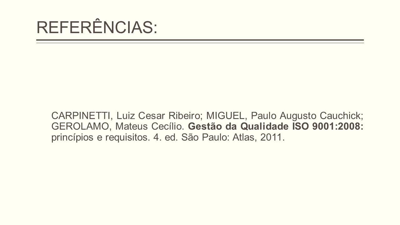 REFERÊNCIAS: CARPINETTI, Luiz Cesar Ribeiro; MIGUEL, Paulo Augusto Cauchick; GEROLAMO, Mateus Cecílio.