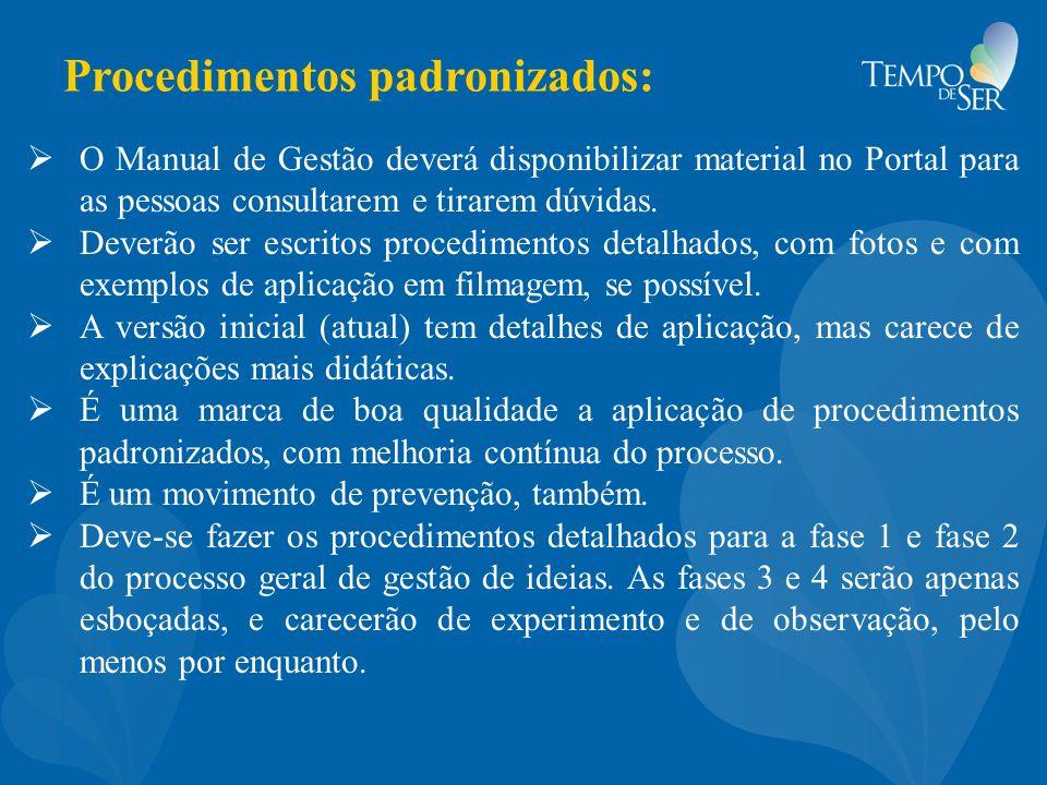 Procedimentos padronizados: O Manual de Gestão deverá disponibilizar material no Portal para as pessoas consultarem e tirarem dúvidas. Deverão ser esc