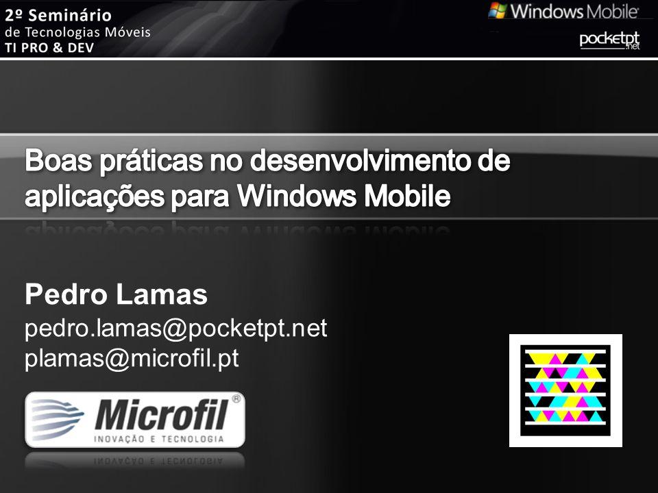 Frameworks Disponíveis Smart Client Software Factory –http://tinyurl.com/cvus94 Windows Mobile LOB Solution Accelerator 2008 –http://tinyurl.com/b5utkjhttp://tinyurl.com/b5utkj Smart Device Framework –http://tinyurl.com/cmtfaq
