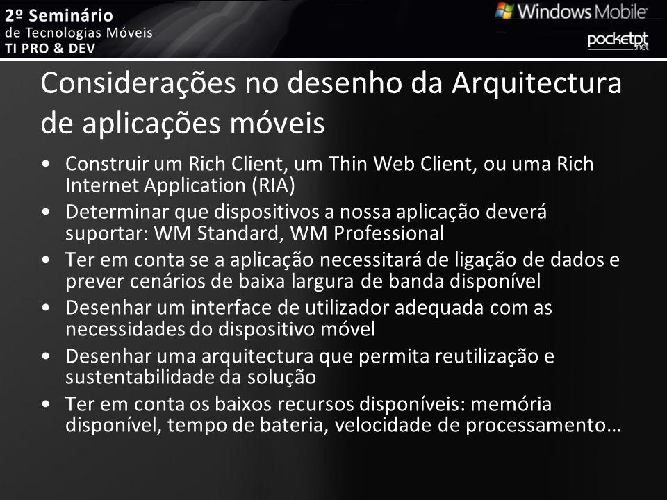 Considerações no desenho da Arquitectura de aplicações móveis Construir um Rich Client, um Thin Web Client, ou uma Rich Internet Application (RIA) Det