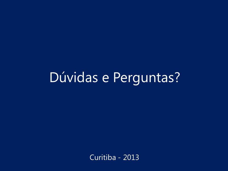 Dúvidas e Perguntas? Curitiba - 2013