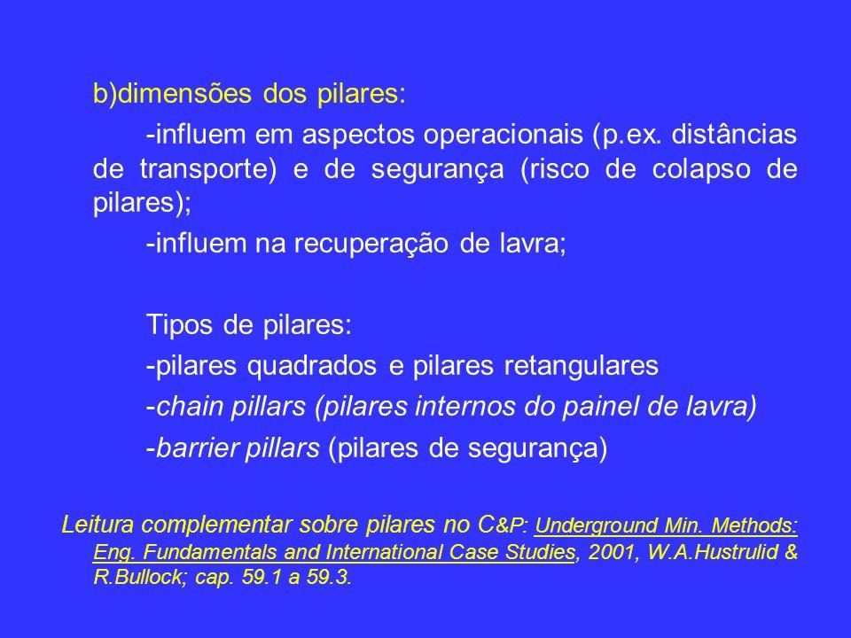 b)dimensões dos pilares: -influem em aspectos operacionais (p.ex.