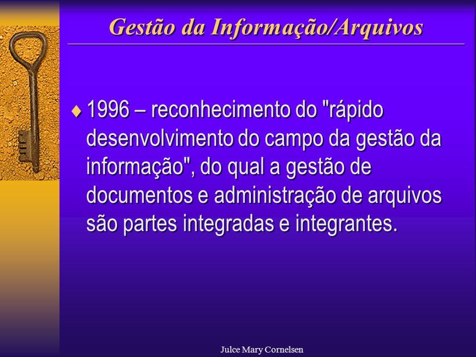 Julce Mary Cornelsen Gestão da Informação/Arquivos 1996 – reconhecimento do