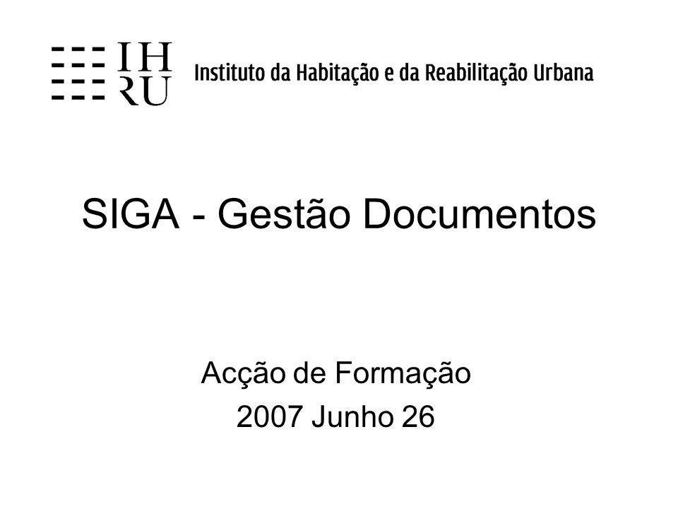 SIGA - Gestão Documentos Acção de Formação 2007 Junho 26