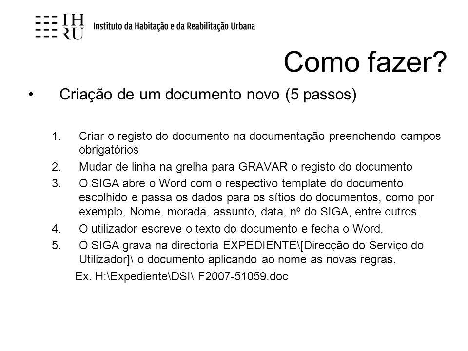 Como fazer? Criação de um documento novo (5 passos) 1.Criar o registo do documento na documentação preenchendo campos obrigatórios 2.Mudar de linha na