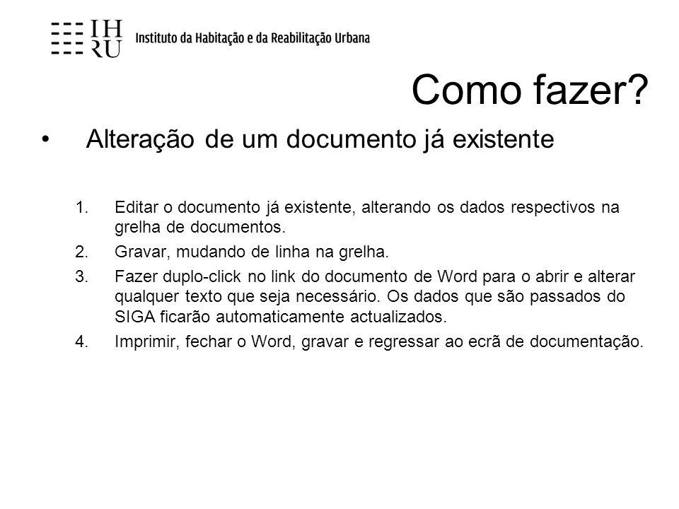 Como fazer? Alteração de um documento já existente 1.Editar o documento já existente, alterando os dados respectivos na grelha de documentos. 2.Gravar
