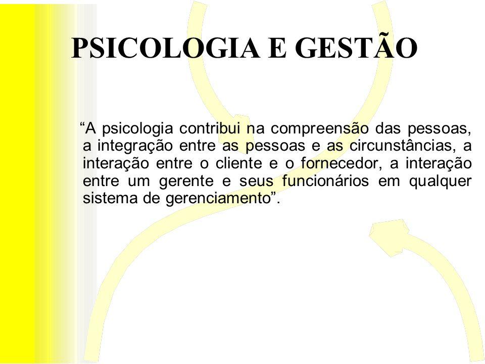 A psicologia contribui na compreensão das pessoas, a integração entre as pessoas e as circunstâncias, a interação entre o cliente e o fornecedor, a in