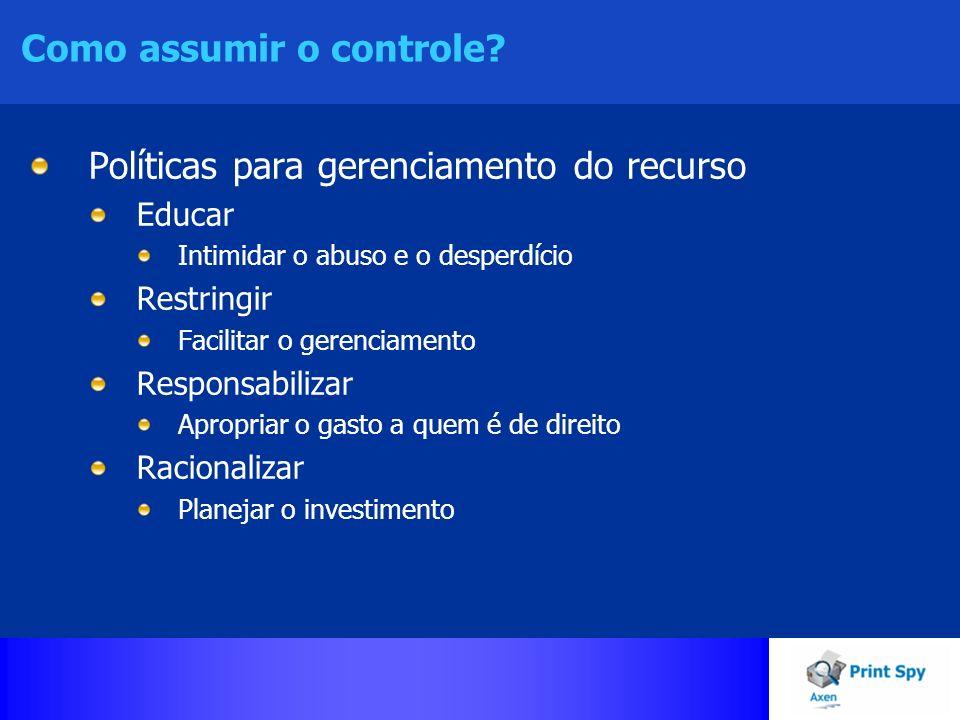 Como assumir o controle? Políticas para gerenciamento do recurso Educar Intimidar o abuso e o desperdício Restringir Facilitar o gerenciamento Respons