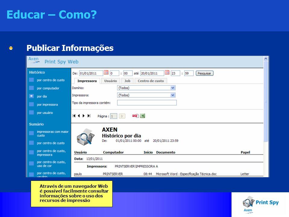 Educar – Como? Publicar Informações Através de um navegador Web é possível facilmente consultar informações sobre o uso dos recursos de impressão