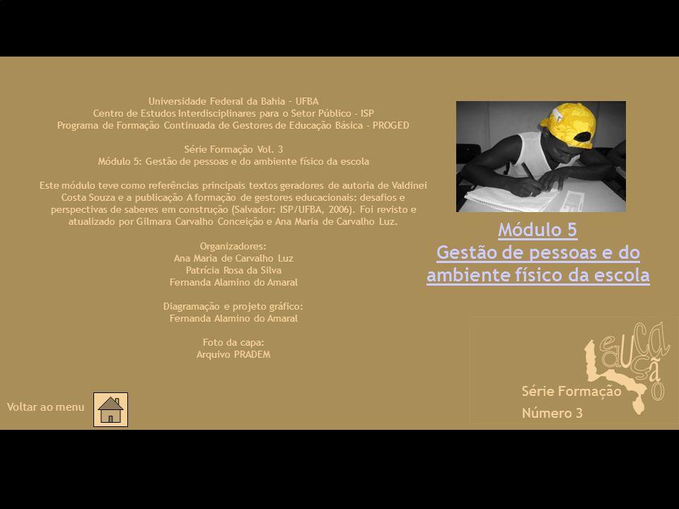 Módulo 5 Gestão de pessoas e do ambiente físico da escola Universidade Federal da Bahia – UFBA Centro de Estudos Interdisciplinares para o Setor Públi