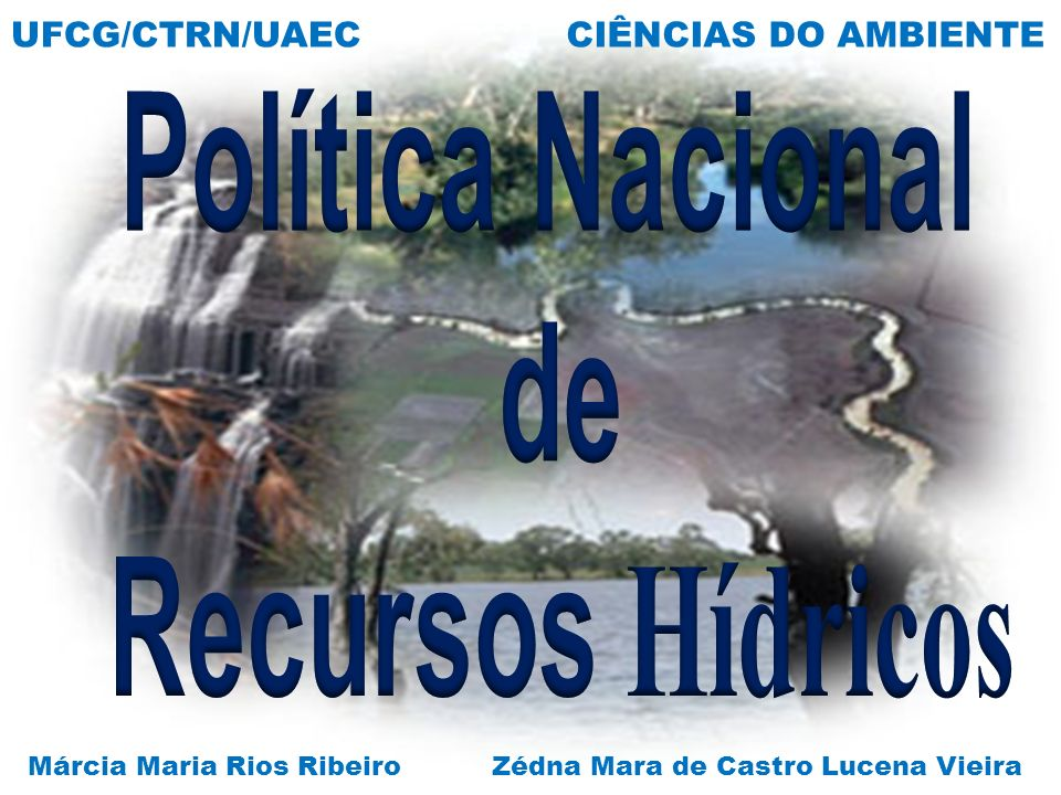 UFCG/CTRN/UAEC Márcia Maria Rios RibeiroZédna Mara de Castro Lucena Vieira CIÊNCIAS DO AMBIENTE