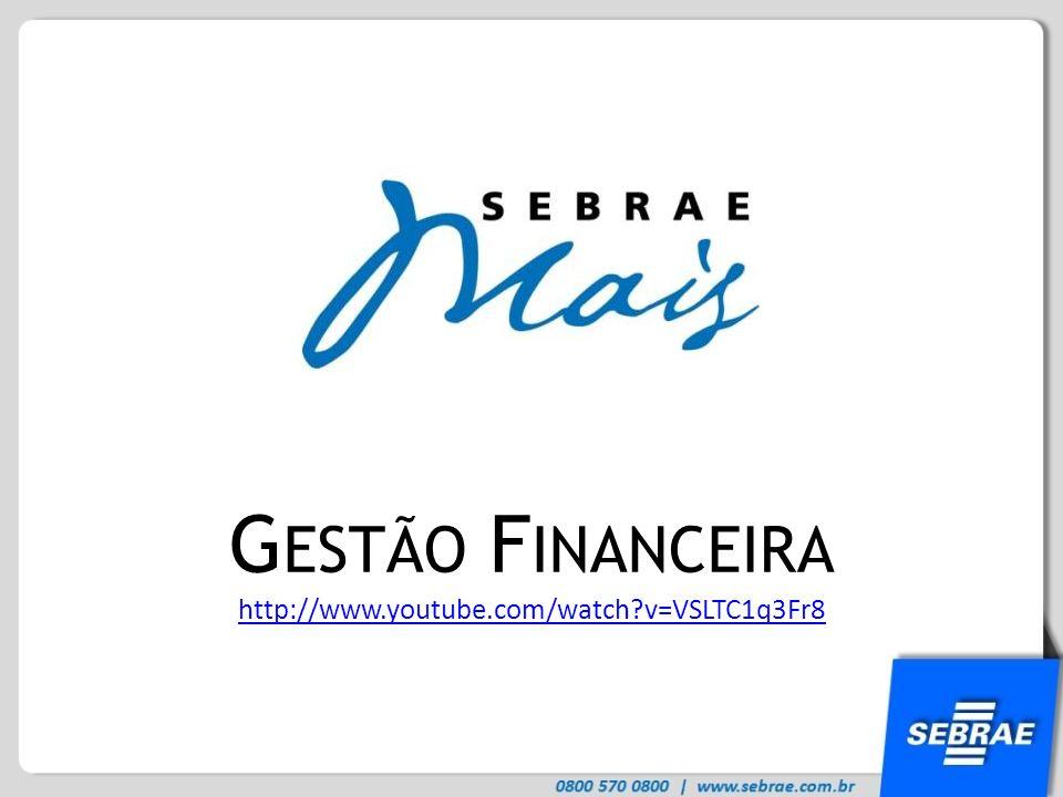 G ESTÃO F INANCEIRA http://www.youtube.com/watch?v=VSLTC1q3Fr8
