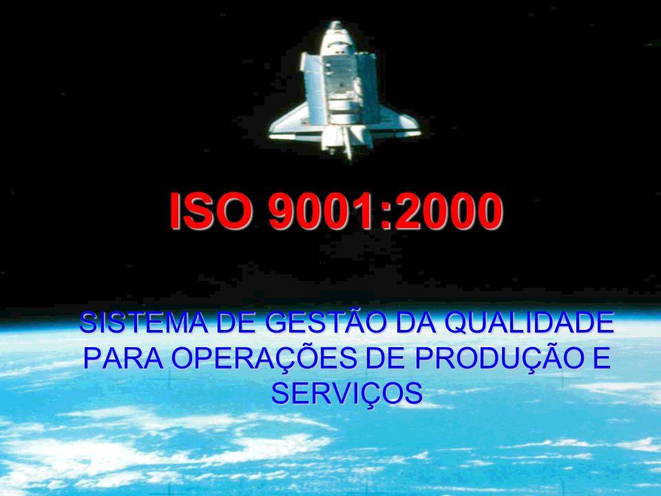 ISO 9001:2000 SISTEMA DE GESTÃO DA QUALIDADE PARA OPERAÇÕES DE PRODUÇÃO E SERVIÇOS