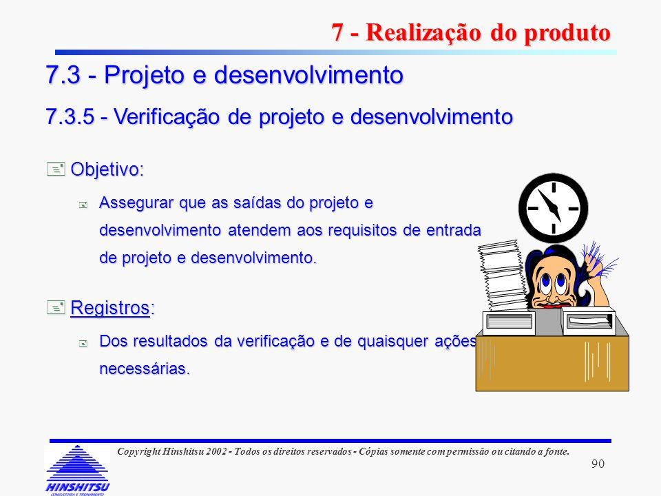 90 Copyright Hinshitsu 2002 - Todos os direitos reservados - Cópias somente com permissão ou citando a fonte. Objetivo: Objetivo: Assegurar que as saí