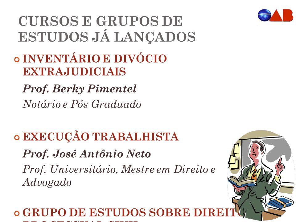 INVENTÁRIO E DIVÓCIO EXTRAJUDICIAIS Prof. Berky Pimentel Notário e Pós Graduado EXECUÇÃO TRABALHISTA Prof. José Antônio Neto Prof. Universitário, Mest