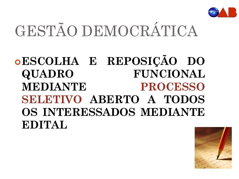 GESTÃO DEMOCRÁTICA ESCOLHA E REPOSIÇÃO DO QUADRO FUNCIONAL MEDIANTE PROCESSO SELETIVO ABERTO A TODOS OS INTERESSADOS MEDIANTE EDITAL