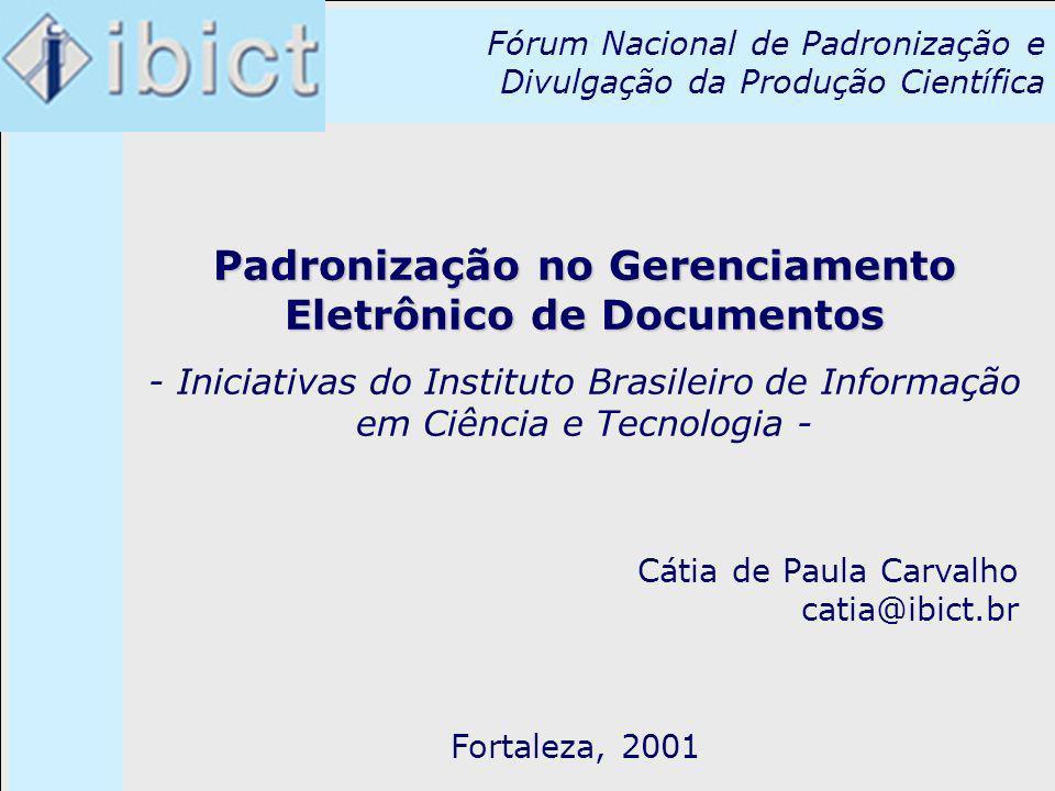 Fórum Nacional de Padronização e Divulgação da Produção Científica Padronização no Gerenciamento Eletrônico de Documentos - Iniciativas do Instituto B