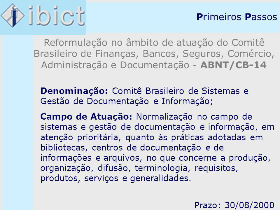 Primeiros Passos Reformulação no âmbito de atuação do Comitê Brasileiro de Finanças, Bancos, Seguros, Comércio, Administração e Documentação - ABNT/CB