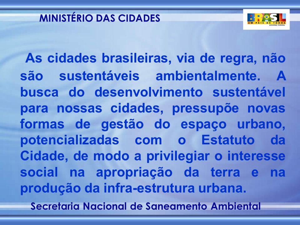 MINISTÉRIO DAS CIDADES Secretaria Nacional de Saneamento Ambiental FGTS - POSSIBILIDADES DE FINANCIAMENTO DE PROJETOS DE SANEAMENTO EM 2003 2.