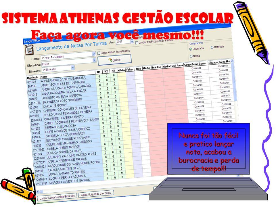 Sistema Athenas Gestão Escolar Faça agora você mesmo!!! Nunca foi tão fácil e pratico lançar nota, acabou a burocracia e perda de tempo!!!