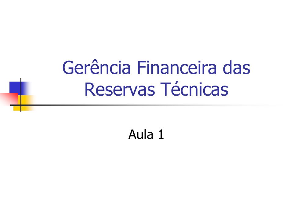 Gerência Financeira das Reservas Técnicas Aula 1