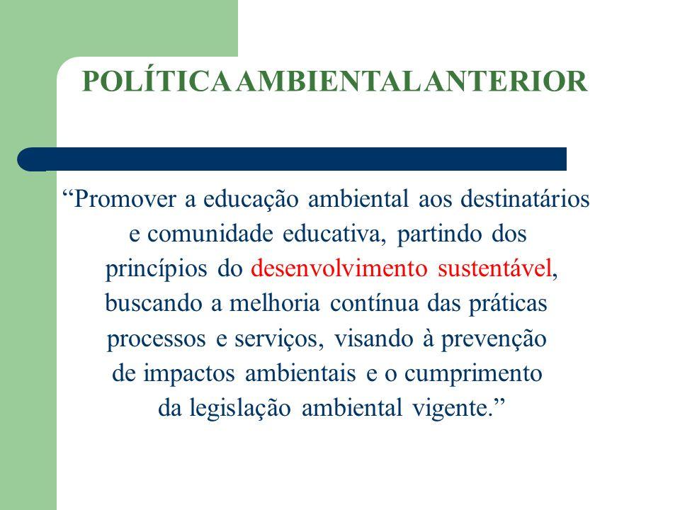 Promover a educação ambiental aos destinatários e comunidade educativa, partindo dos princípios do desenvolvimento sustentável, buscando a melhoria co